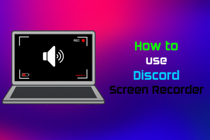 Use Discord Screen Recorder
